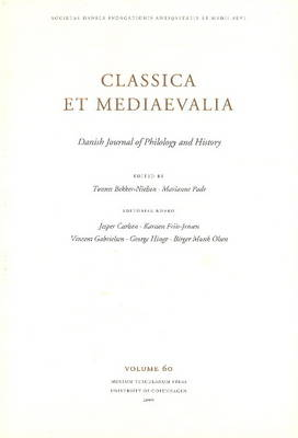 Classica Et Mediaevalia: v. 60: Danish Journal of Philology & History (Paperback)