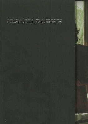 Lost & Found: Queerying the Archive (Paperback)