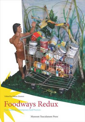 Foodways Redux: Case Studies on Contemporary Food Practices (Paperback)