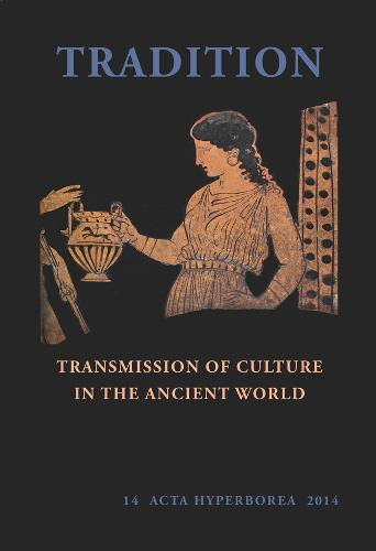 Tradition: Transmission of Culture in the Ancient World (Paperback)