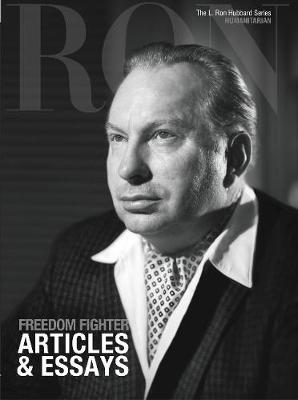 L. Ron Hubbard: Freedom Fighter - Articles & Essays - L. Ron Hubbard Series (Hardback)