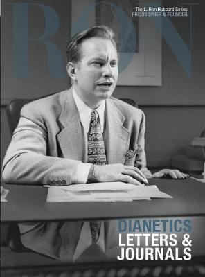 L. Ron Hubbard: Dianetics: Letters & Journals - L. Ron Hubbard Series (Hardback)
