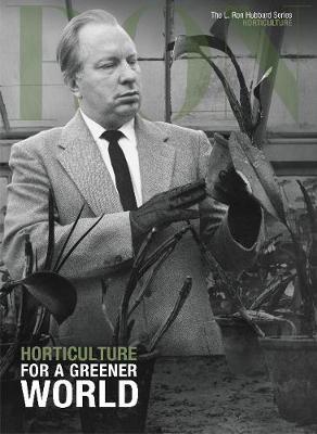 L. Ron Hubbard: Horticulture: For a Greener World - L. Ron Hubbard Series (Hardback)