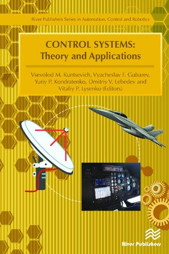 Control Systems: Theory and Applications - River Publishers Series in Automation, Control and Robotics (Hardback)