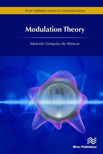 Modulation Theory - River Publishers Series in Communications (Hardback)