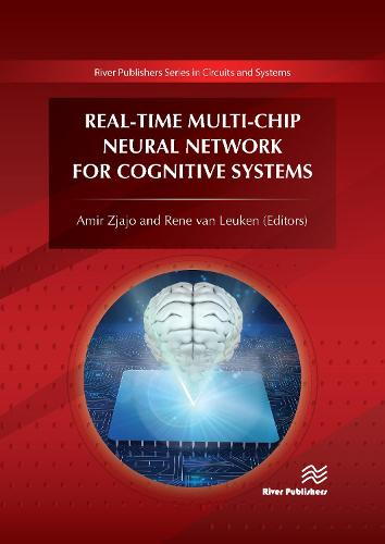 Real-Time Multi-Chip Neural Network for Cognitive Systems - River Publishers Series in Circuits and Systems (Hardback)