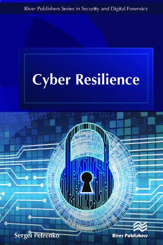 Cyber Resilience - River Publishers Series in Security and Digital Forensics (Hardback)