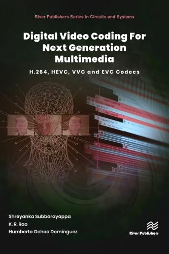 Digital Video Coding for Next Generation Multimedia: H.264, HEVC, VVC, EVC Video Compression - River Publishers Series in Signal, Image and Speech Processing (Hardback)