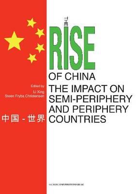 Rise of China & the Impact on Semi-Periphery & Periphery Countries (Hardback)