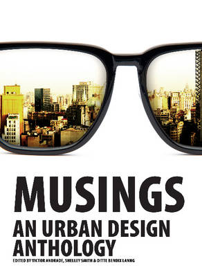Musings: An Urban Design Anthology (Paperback)