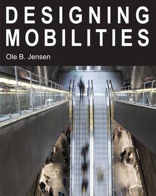 Designing Mobilities (Hardback)