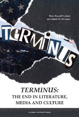 Terminus: The End in Literature, Media & Culture (Paperback)