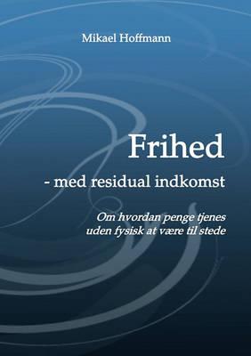 Frihed - Med Residual Indkomst (Paperback)