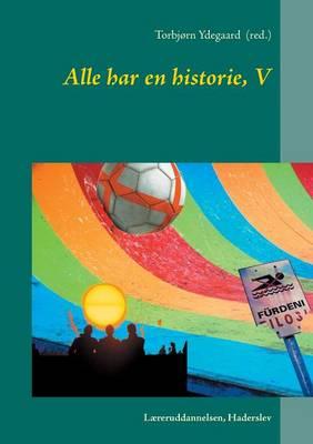 Alle Har En Historie, V (Paperback)