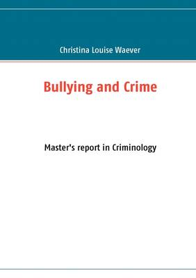 Bullying and Crime (Paperback)