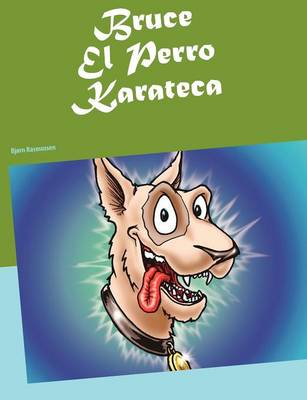 Bruce El Perro Karateca (Paperback)