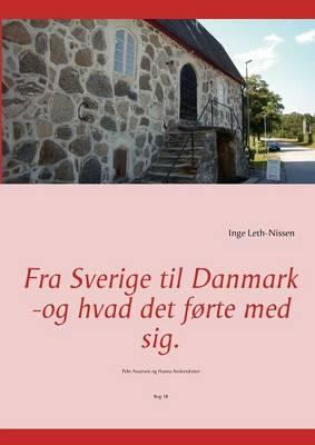 Fra Sverige Til Danmark -Og Hvad Det F Rte Med Sig. (Paperback)