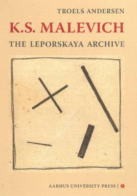 K S Malevich: The Leporskaya Archive (Hardback)