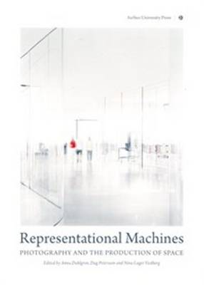 Representational Machines: Photography & the Production of Space (Paperback)