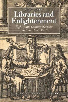 Libraries & Enlightenment: Eighteenth-Century Norway & the Outer World (Paperback)