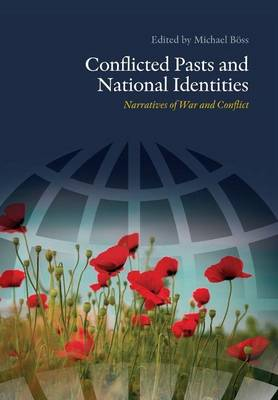 Conflicted Pasts & National Identities: Narratives of War & Conflict (Paperback)