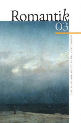Romantik 03: Journal for the Study of Romanticisms (Paperback)