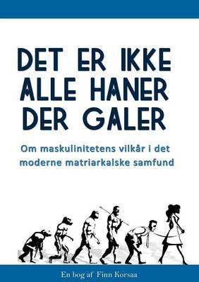 Det Er Ikke Alle Haner Der Galer! (Paperback)