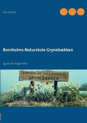 Bornholms Naturskole Grynebaekken (Paperback)