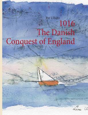 1016 the Danish Conquest of England (Paperback)