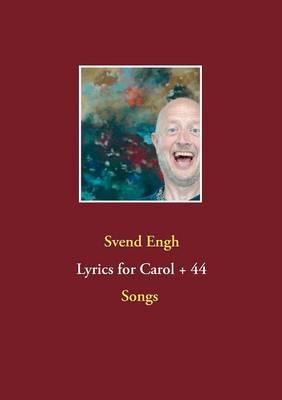 Lyrics for Carol + 44 (Paperback)