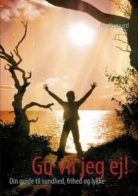 Gu Vil Jeg Ej! (Paperback)