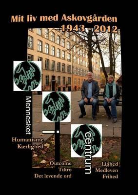 Mit LIV Med Askovgarden 1943 - 2012 (Paperback)
