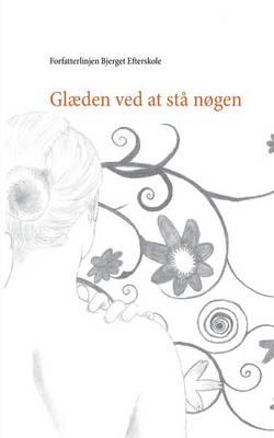 Glaeden Ved at Sta Nogen (Paperback)