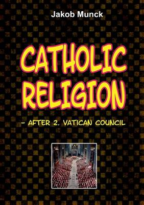 Catholic religion: - after 2nd Vatican Council (Paperback)