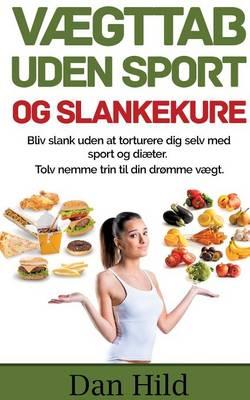 Vaegttab Uden Sport Og Slankekure. (Paperback)