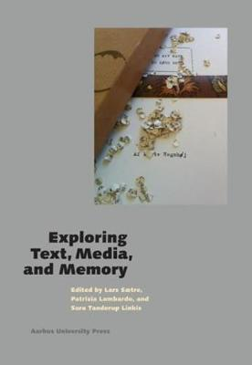 Exploring Text, Media, and Memory - Text, Action, Space 3 (Paperback)