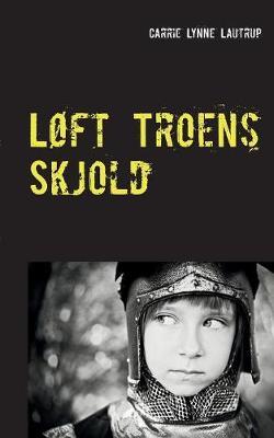 Loft Troens Skjold (Paperback)