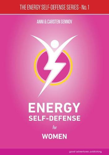 Energy Self-Defense for Women: 1 - The Energy Self-Defense Series (Paperback)