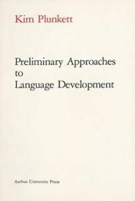 Preliminary Approaches to Language Development (Paperback)