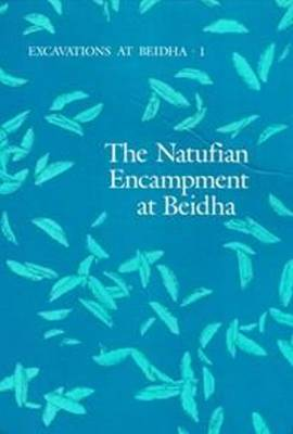 Excavations at Beidha: The Natufian Encampment at Beidha - Jysk Arkaeologisk Selskabs Skrifter (Hardback)