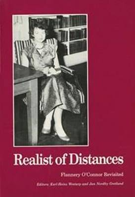 Realist of Distances: Flannery O'Connor Revisited (Paperback)