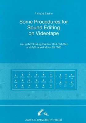 Some Procedures for Sound Editing on Videotape: Using JVC Editing Control Unit RM-86U & 6-Channel Mixer MI 5000 (Paperback)