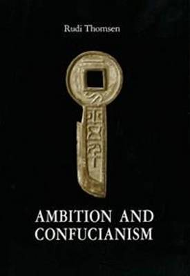 Ambition & Confucianism: A Biography of Wang Mang (Paperback)