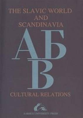 Slavic World & Scandinavia: Cultural Relations (Paperback)