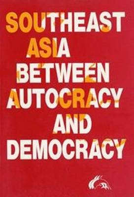 Southeast Asia Between Autocracy and Democracy (Paperback)