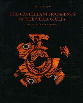 The Castellani Fragments in the Villa Giulia: v. 1: Athenian Black Figure (Paperback)