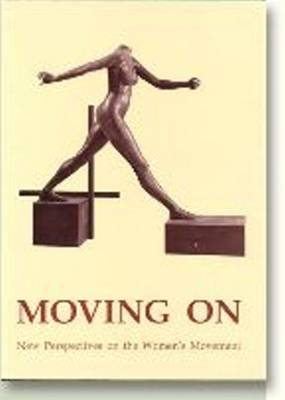 Moving on: New Perspectives on the Womens' Movement - Acta Jutlandica Series v. 67 (Paperback)