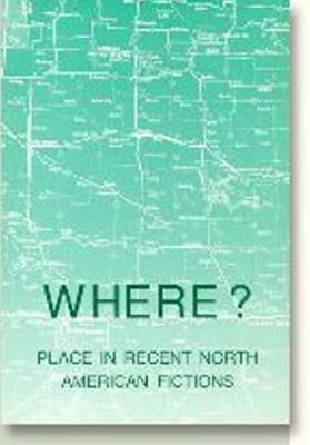 Where?: Place in Recent North American Fiction - Dolphin S. v. 20 (Paperback)