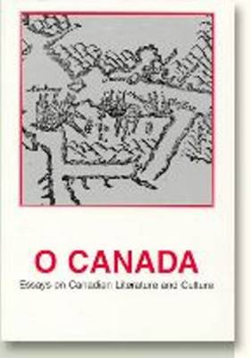 O Canada: Essays on Canadian Literature & Culture - Dolphin Series (Paperback)
