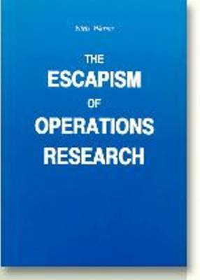 Escapism of Operations Research (Paperback)